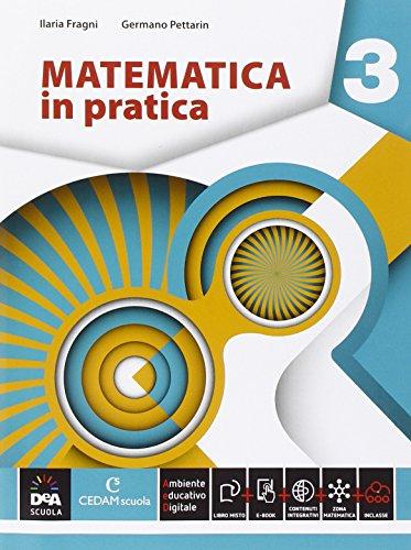 Matematica in pratica. Per le Scuole superiori. Con e-book. Con espansione online (Vol. 3)