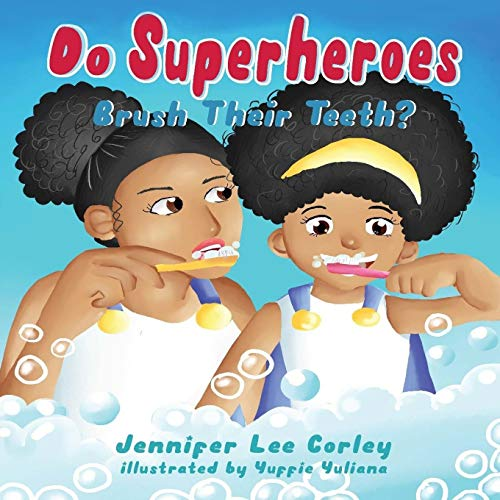 Compare Textbook Prices for Do Superheroes Brush Their Teeth  ISBN 9781952879104 by Corley, Jennifer   lee,Lopata, Melanie,Yuliana, Yuffie