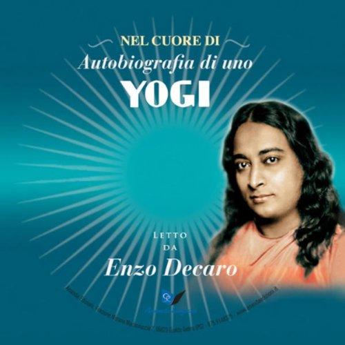 Il meglio di Autobiografia di uno Yogi audiobook cover art