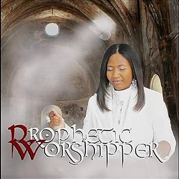 The Prophetic Worshipper