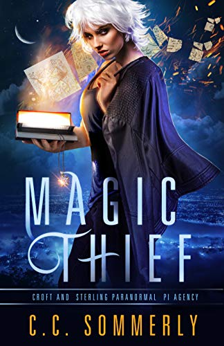 Magic Thief: Croft and Sterling Paranormal PI Agency - Book 1