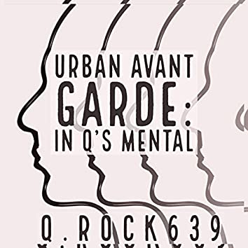 Urban Avant Garde: In Q's Mental