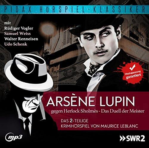 Arsène Lupin gegen Herlock Sholmès - Das Duell der Meister / Das komplette 2-teilige Kriminalhörspiel (Pidax Hörspiel-Klassiker)