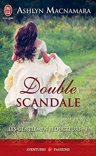Les gentlemen séducteurs (Tome 1) - Double scandale (J'ai lu Aventure secrète)