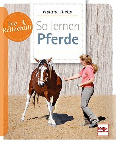 So lernen Pferde (Die Reitschule)