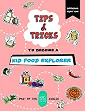 Tips and Tricks to Become a Kid Food Explorer (Special Edition): Part of the Here's How You Can Too! Series (Tips and Tric...