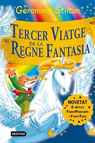 Stilton: tercer viatge al regne de la fantasía (GERONIMO STILTON. REGNE DE LA FANTASIA)