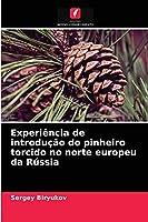 Experiência de introdução do pinheiro torcido no norte europeu da Rússia