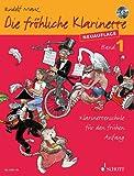 Die fröhliche Klarinette: Klarinettenschule für den frühen Anfang (Überarbeitete...