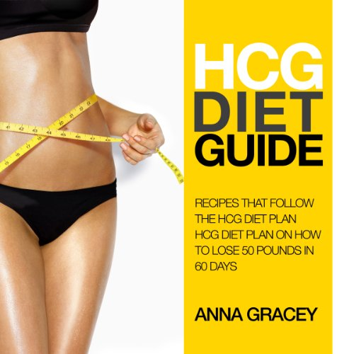 HCG Diet Guide: Recipes That Follow the HCG Diet Plan audiobook cover art