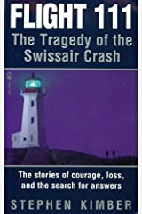 Flight 111: The Tragedy of the Swissair Crash Kindle Edition