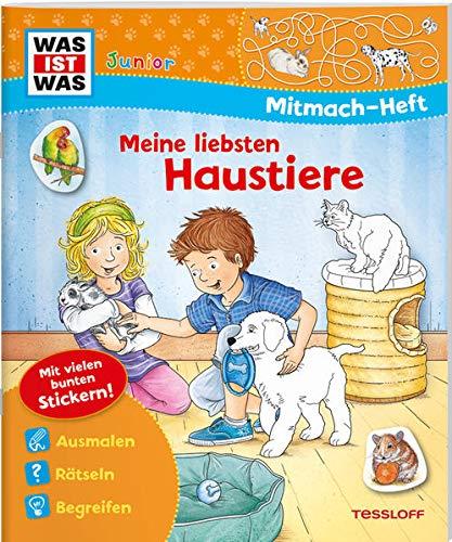 WAS IST WAS Junior Mitmach-Heft Meine liebsten Haustiere (WAS IST WAS Junior Mitmach-Hefte)