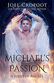 Michael's Passion: An angel and demon paranormal romance (A Series of Angels Book 1) by [Joel Crofoot]