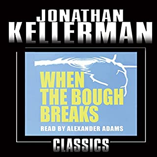 When the Bough Breaks     An Alex Delaware Novel              By:                                                                                                                                 Jonathan Kellerman                               Narrated by:                                                                                                                                 Alexander Adams                      Length: 12 hrs and 47 mins     56 ratings     Overall 4.3