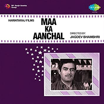 Maa Ka Aanchal (Original Motion Picture Soundtrack)