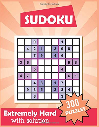 Sudoku 300 Puzzles Extremely Hard With Solution: Hard Sudoku Puzzle Book for Adults