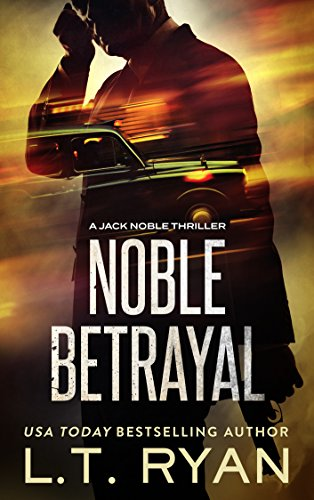 Noble Betrayal (Jack Noble Thriller Book 7)