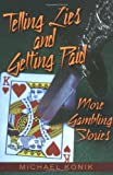 Telling Lies and Getting Paid: More Gambling Stories