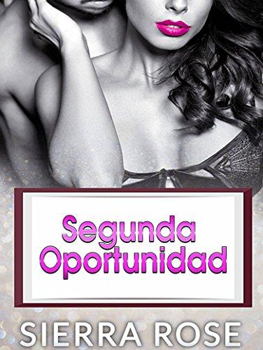 Segunda Oportunidad: Segundo libro de El corazón del multimillonario