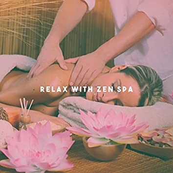 Relax with Zen Spa