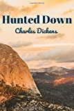 Hunted Down: (New Edition) - Charles Dickens