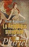 La République souveraine - La vie politique en France (1879-1939) de René Rémond (12 juin 2013) Poche - 12/06/2013
