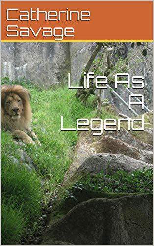Life As A Legend