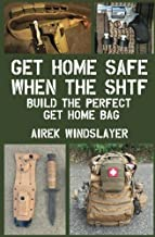 Get Home Safe When the SHTF: Build the Perfect Get Home Bag
