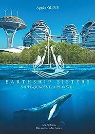 Earthship sisters par Agnès Olive