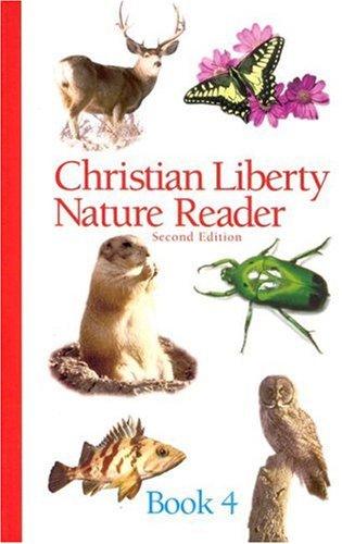 Christian Liberty Nature Reader Book 4 (Christian Liberty Nature Readers)