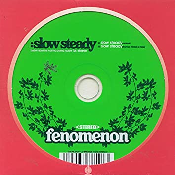Slow Steady