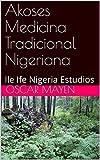 Akoses Medicina Tradicional Nigeriana : Ile Ife Nigeria Estudios