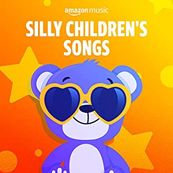 Silly Children's Songs