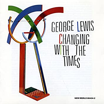 George Lewis: Changing With the Times