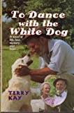 To Dance With the White Dog (Thorndike Press Large Print Basic Series)