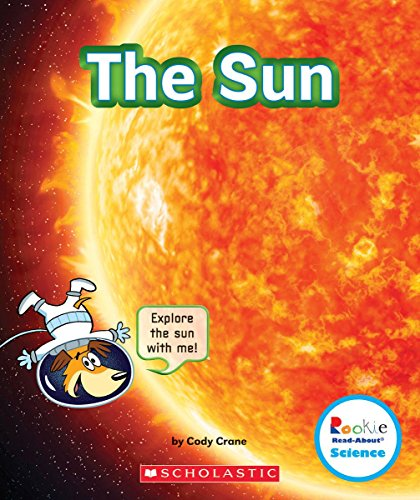 The Sun (Rookie Read-About Science: The Universe)