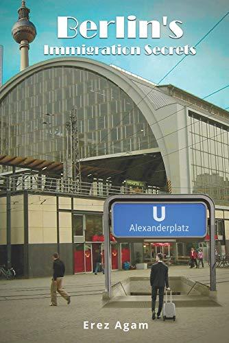 Berlin's Immigration Secrets