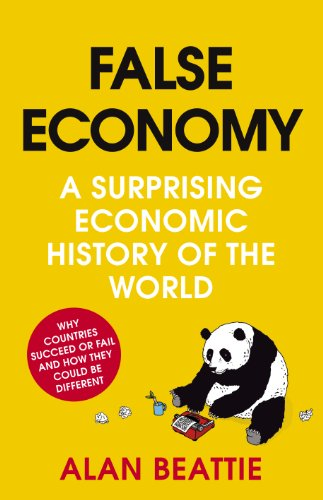 False Economy: A Surprising Economic History of the World (English Edition)