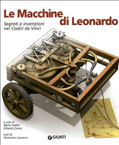 Le macchine di Leonardo. Segreti e invenzioni nei Codici da Vinci