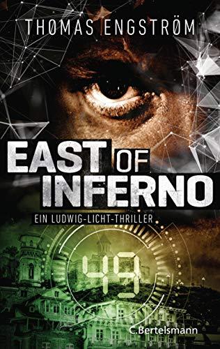 East of Inferno: Ein Ludwig-Licht-Thriller (Die international erfolgreiche Agenten-Serie, Band 4)