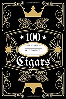 100 Cigar Smoking Log Book: The Bad Habit Journal (Diary, Notebook) (My Taste & Smell Journey)
