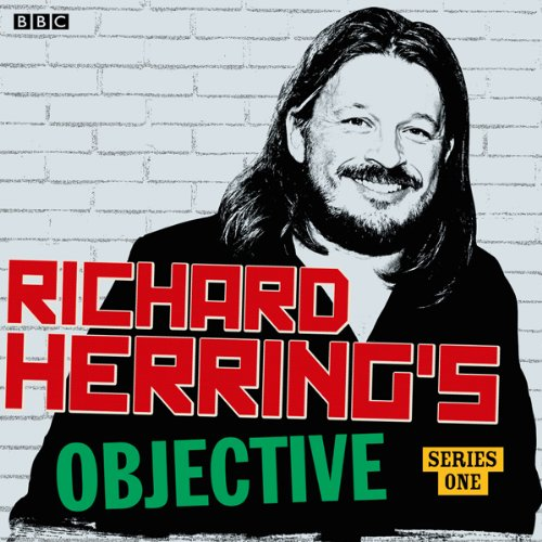 Richard Herring's Objective: Complete Series audiobook cover art