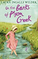 On the Banks of Plum Creek (Little House on the Prairie)