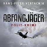 Abfangjäger (Peter Zoff 1): Polit-Krimi