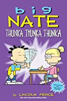 Big Nate: Thunka, Thunka, Thunka (Volume 14)
