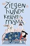 ZiegenHundeKrähenMama: ...oder: Was ist mit Mama los? (Atlantis Thema Bücher) - Katharina Tanner