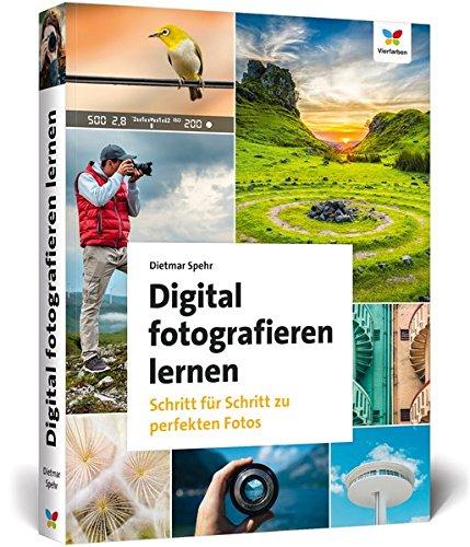 Digital fotografieren lernen: Fotografie für Anfänger – 2. Auflage
