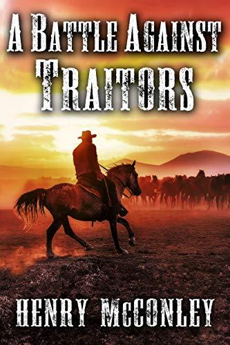 A Battle Against Traitors: A Historical Western Adventure B