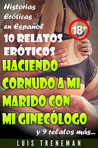 Haciendo cornudo a mi marido con mi ginecólogo de Luis Treneman