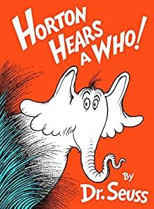 Horton Hears a Who! (Classic Seuss)
